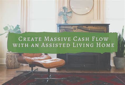 design home how to get cash create massive cash flow with an assisted living home