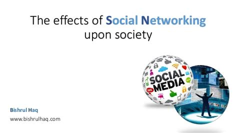 social networking effects the effects of social networking upon society