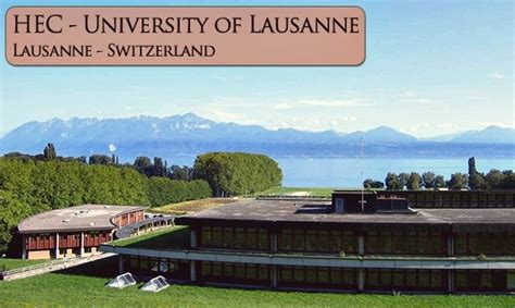 Business School Of Lausanne Mba by Hec Of Lausanne Des Montagnes Et Du Choco