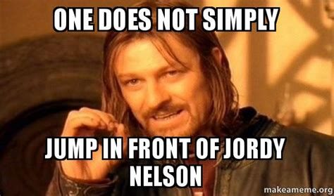 One Does Not Simply Meme Picture - one does not simply jump in front of jordy nelson one