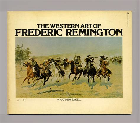 Mothers Day Gift Ideas by The Western Art Of Frederic Remington 1st Edition 1st