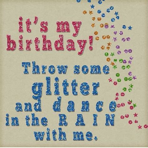 Birthday Quotes For From Its My Birthday Quotes Quotations Quotesgram