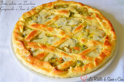 torta fiori di zucca torta salata con zucchine gorgonzola e fiori di zucca