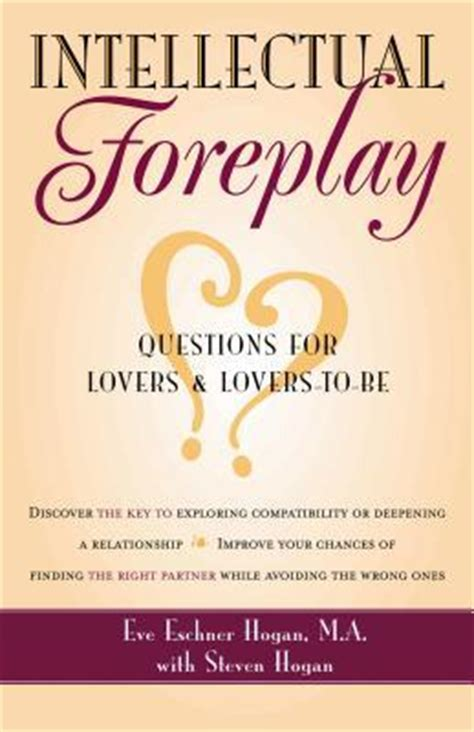 the intellectual books intellectual foreplay a book of questions for and