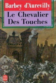 le chevalier des touches le chevalier des touches jules am 233 d 233 e barbey d aurevilly fiche livre critiques