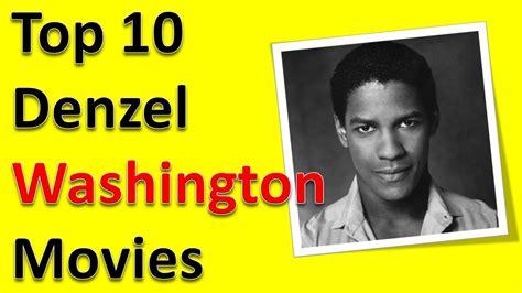 denzel washington all movies top 10 best denzel washington movies list youtube