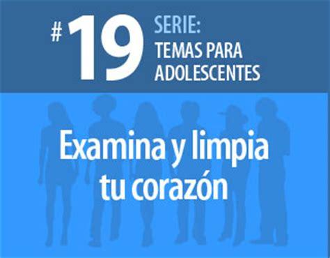 temas cristianos desafios para jovenes y adolescentes 3 tema 19 examina y limpia tu coraz 243 n editorial dinamica