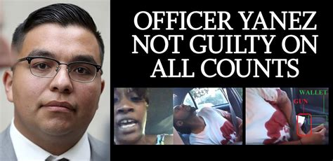 Officer Yanez Not Guilty Officer Yanez Cleared On All Counts In