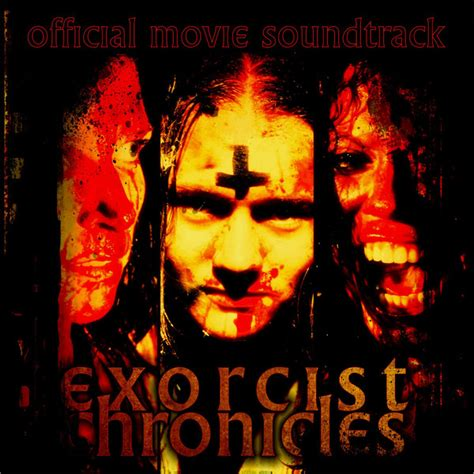 exorcist film music exorcist chronicles official movie soundtrack