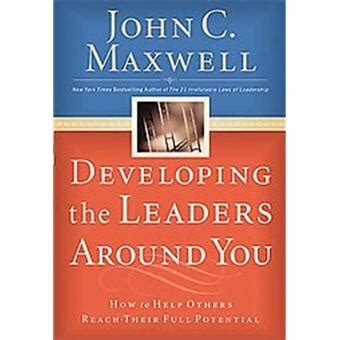 Developing The Leaders Around You developing the leaders around you c maxwell c