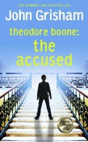 Theodore Boone The Accused booktopia theodore boone the accused theodore boone