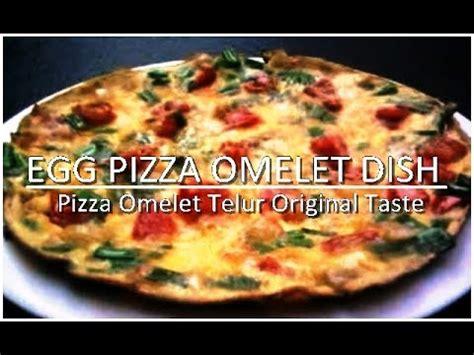 membuat omelet simple resep masakan cara membuat pizza omelet telur egg pizza