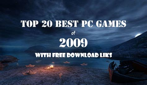 best pc 2009 top 20 best pc 2009 free pc lair