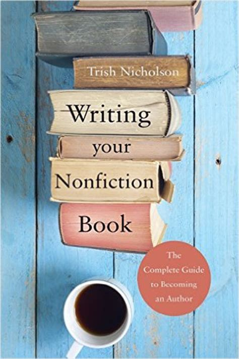 the of writing a non fiction book an easy guide to researching creating editing and self publishing your book become a writer today books write a non fiction book writing course at nz writers college