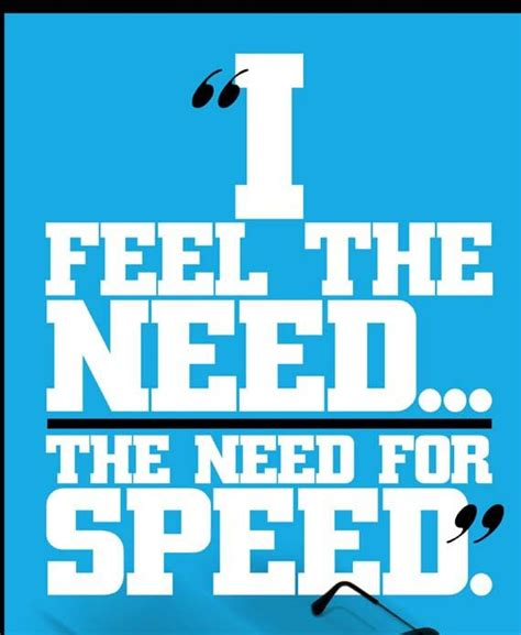 quotes film need for speed top gun i feel the need for speed movie by