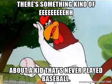 foghorn leghorn meme best 25 foghorn leghorn ideas on favorite