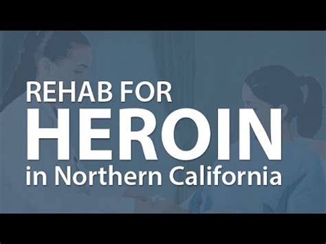 Methadone Detox Centers California by Heroin Rehab In Northern California