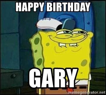Spongebob Birthday Meme - happy birthday gary spongebob face meme generator
