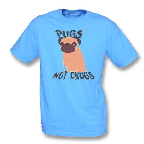 pugs not drugs mens t shirt pugs not drugs t shirt from animals yeah yeah uk