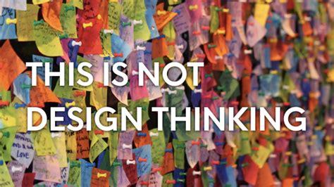 design thinking yes and natasha jen s quot design thinking is bullshit quot argument core77