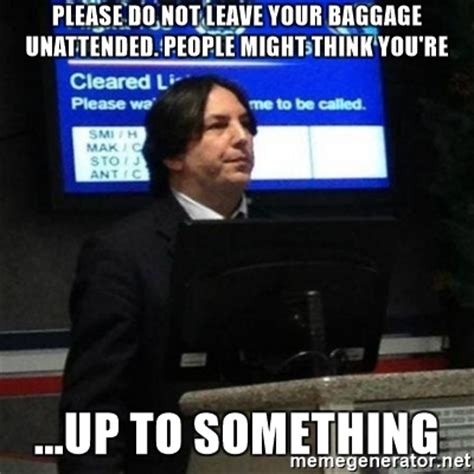 Snape Meme Generator - might think you 39 re up to something airport snape meme