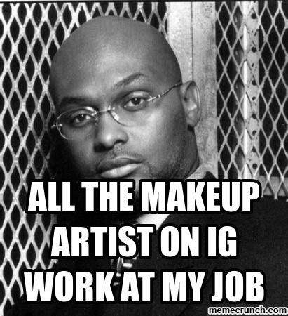 Makeup Artist Memes - makeup artist on instagram