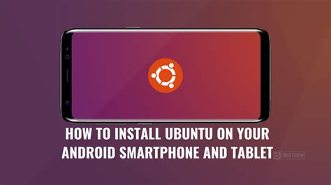 how to install linux on android how to install ubuntu on your android smartphone and tablet linux scoop