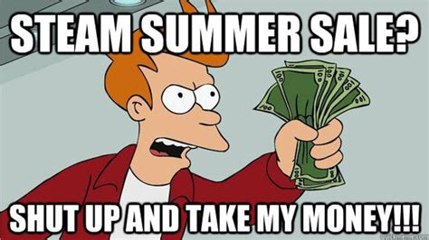 Steam Summer Sale Meme - steam summer sale to begin this month neurogadget