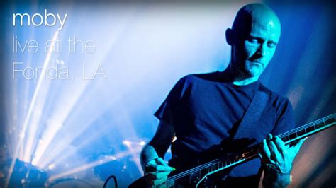 Live From The by Moby We Are All Made Of Live At The Fonda L A