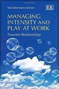 and they play in relationships books managing intensity and play at work transient