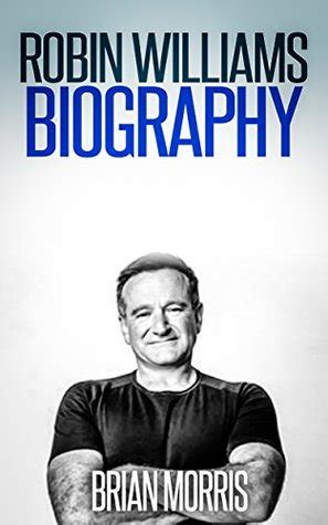 biography robin williams robin williams biography by brian morris reviews