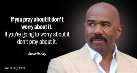 steve harvey quotes top 25 quotes by steve harvey of 160 a z quotes