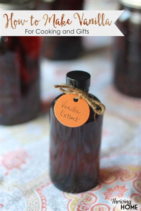 how to make vanilla extract at home thriving home