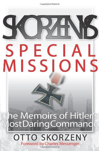 s commando the daring missions of otto skorzeny and the special forces books otto skorzeny author profile news books and speaking
