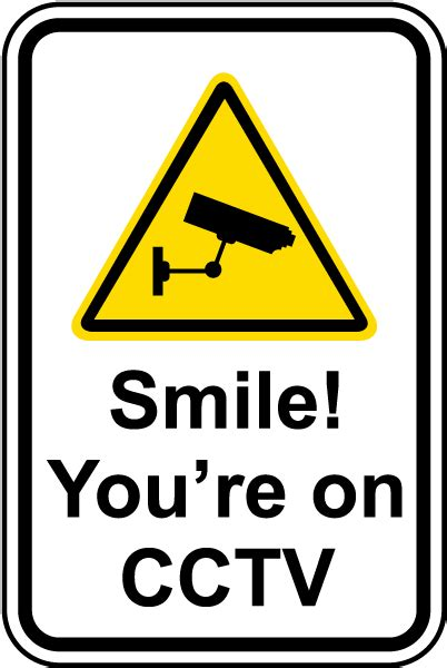 8 Signs That You Are Material by Smile You Re On Cctv Sign F7120 By Safetysign