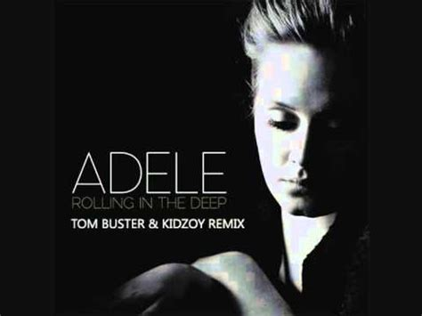 adele rolling in the deep house remix mp3 adele rolling in the deep tom buster kidzoy remix