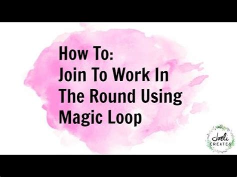 how to join knitting in the how to join to work in the using magic loop