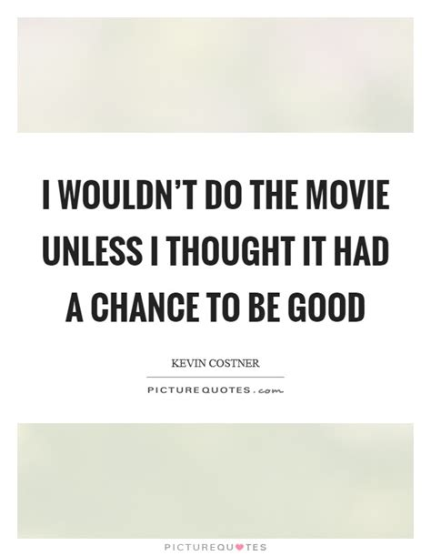 movie quotes just when i thought i was out i wouldn t do the movie unless i thought it had a chance