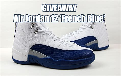 Air Jordan Giveaway - giveaway air jordan 12 french blue sneakerfiles