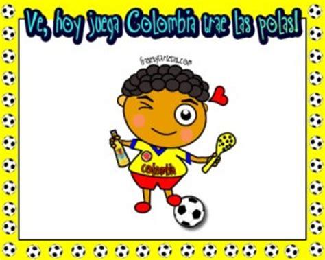 imagenes chistosas hoy juega colombia im 225 genes de hoy juega mi selecci 243 n colombia