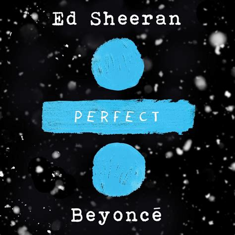 download mp3 ed sheeran perfect duet ecouter ed sheeran perfect duet with beyonce un titre