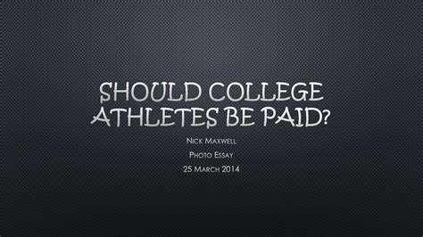 Should College Athletes Be Paid Essay by Nick S