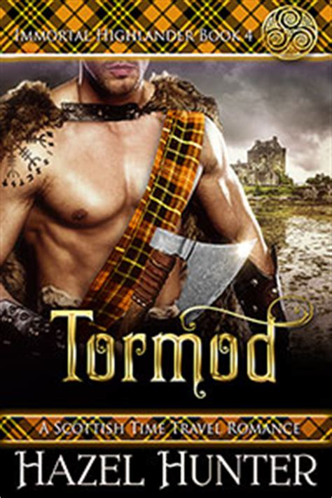 tormod immortal highlander book 4 a scottish time travel volume 4 books hazel magic is something you make