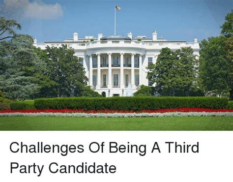 challenges of being a challenges of being a third candidate dank meme on