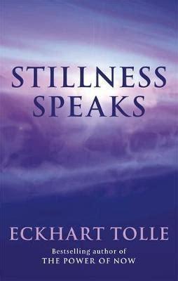 Pdf Stillness Speaks Eckhart Tolle by Stillness Speaks Eckhart Tolle 9780340829745