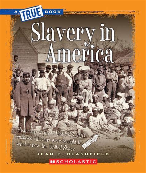 picture books about slavery slavery in america by jean f blashfield scholastic