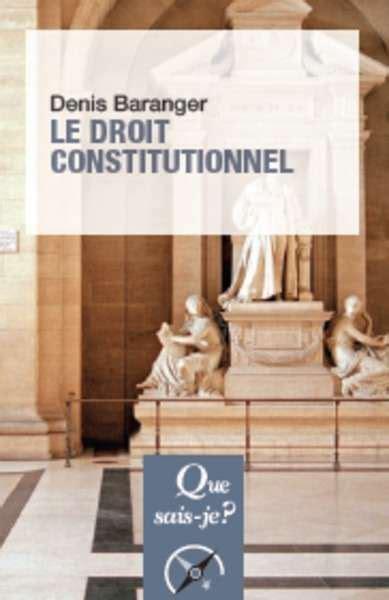 libro droit constitutionnel pasajes librer 237 a internacional le droit constitutionnel baranger denis 978 2 13 078927 7