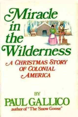 Miracle In The Wilderness Free Miracle In The Wilderness A Story Of Colonial America By Paul Gallico Reviews
