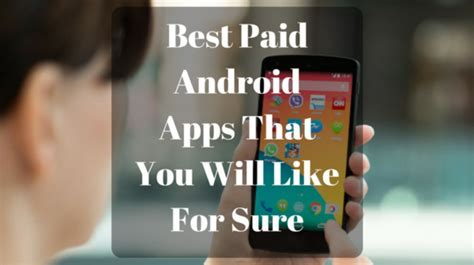 best paid apps android best paid apps for android savedelete