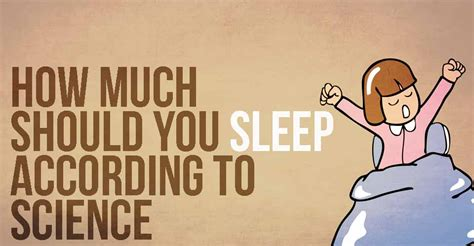 how much should a sleep how much should you sleep according to science i intelligence